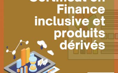 Certificat en Finance Inclusive et Produits Dérivés
